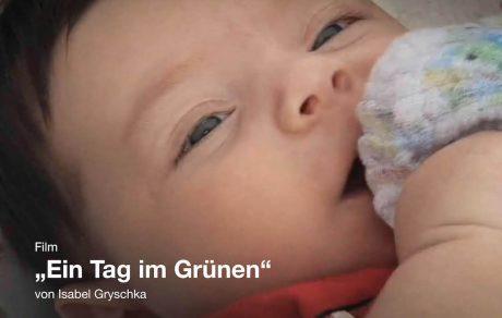 """werkschau / film """"ein tag im grünen"""""""